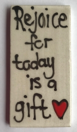 rejoice-for-today-is-a-gift-tile